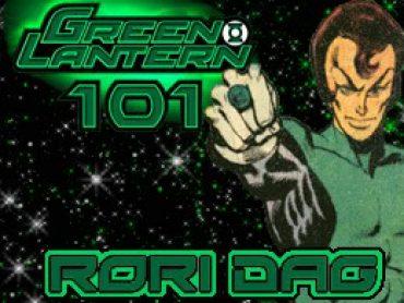 Green Lantern 101 – Rori Dag