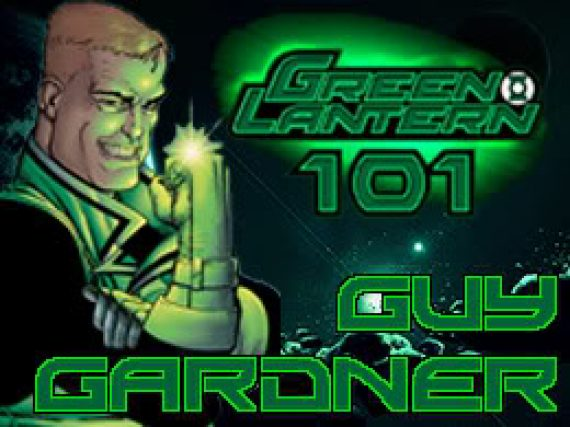 Green Lantern 101 – Guy Gardner