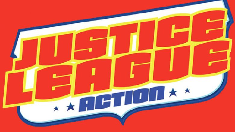 Justice League Action and the Return of …..