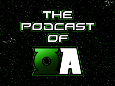 Podcast of Oa Episode 45 – Green Lantern Potpourri